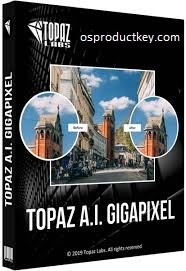 Topaz Gigapixel AI 4.4.0 Crack + Key Full Version 2019