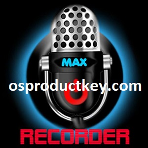 Max Recorder 2.8.0.0 Crack Plus Serial Number Download